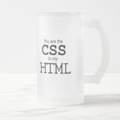 You are the CSS to my HTML  Frosted Glass Beer Mug