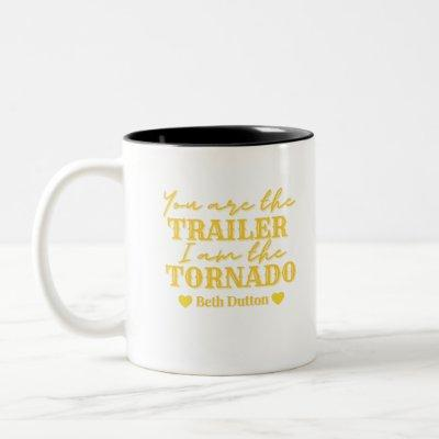 You are the trailer park Two-Tone coffee mug