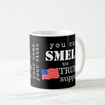 You Can Smell The Trump Support Personalized Coffee Mug