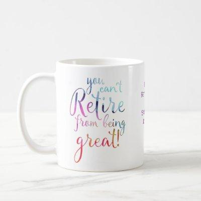 You Can't Retire From Being Great Watercolor  Coffee Mug