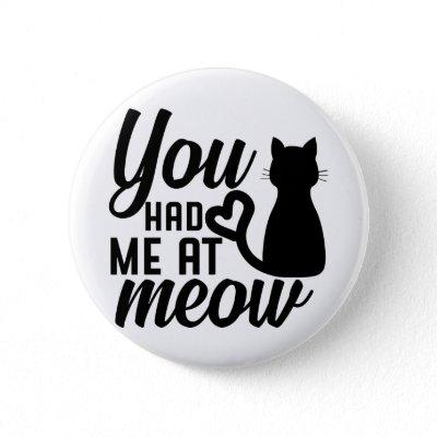 You had me at meow button