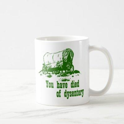 You have died of dysentery Oregon Trail Coffee Mug