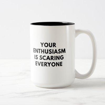 Your Enthusiasm Two-Tone Coffee Mug
