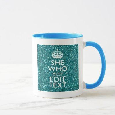 Your Text for She Who Must Be Obeyed Bling Mug