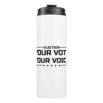 Your Vote Your Voice black Thermal Tumbler