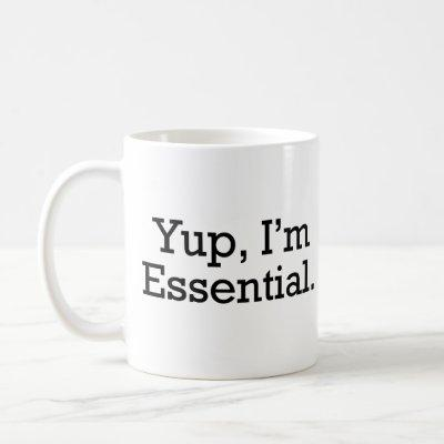 Yup, I'm Essential. Coffee Mug
